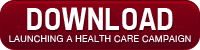 Download Launching a Health Care Campaign