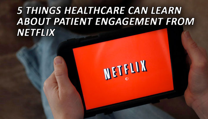 Healthcare can lear from Netflix
