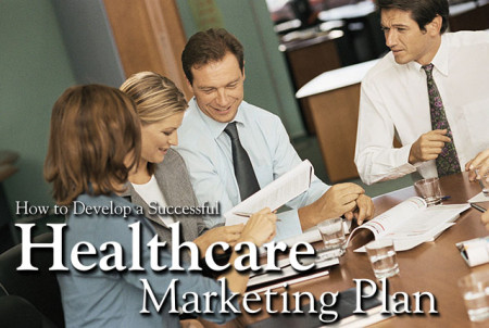 how to develop a successful healthcare marketing plan