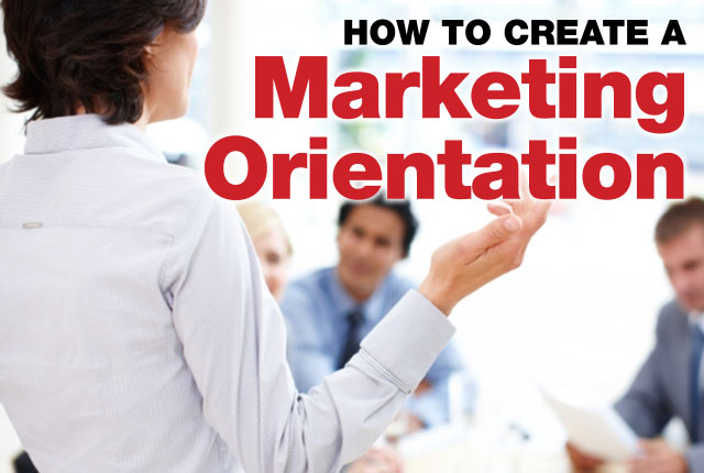 How to create marketing orientation
