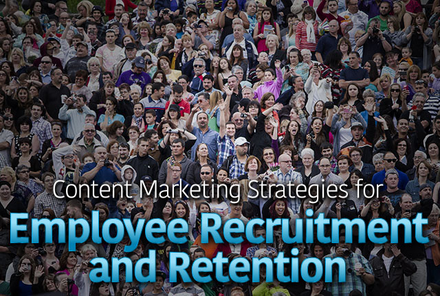 Content Marketing For Employee Recruitment And Retention