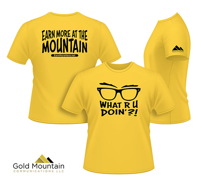 Gold Mountain What R U Doin' T-Shirt